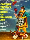 Captain Visual's Big Book  Of Balloon Art
